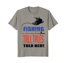 #Fishing Tall Tales Told Here #Tshirt for #Fishermen, several colors and styles.  Comfy casual #shirts make great gifts too for dad, FathersDay, or grandpa.  Shop now