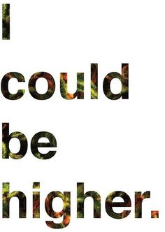 I could be higher.