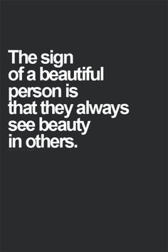 See the beauty in others