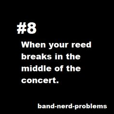 Oh reeds...thou art heartless bitches. Sincerely,  Every Woodwind Player Ever