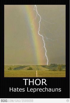 Thor vs. Leprechauns  - made me laugh becuz trev wants our next boy (if we ever have one) to be Thor
