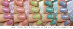 Glam Polish Cast a Spell Part III: The White Witch Collection Swatches and Review