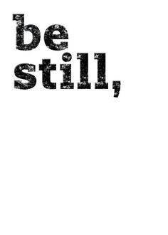 My favorite lesson is still him..   Be Still, My Soul digital download. With this download, you can print whatever size you would like, up to 20x30. (20x30 is shown in the above