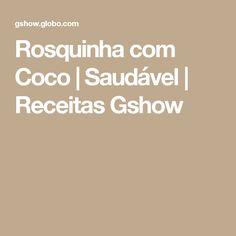 Rosquinha com Coco | Saudável | Receitas Gshow