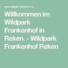 Willkommen im Wildpark Frankenhof in Reken. - Wildpark Frankenhof Reken