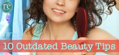 10 Outdated Beauty Tips via Re Salon and Med Spa #beauty