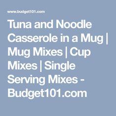 Tuna and Noodle Casserole in a Mug | Mug Mixes | Cup Mixes | Single Serving Mixes - Budget101.com