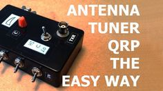 Compact QRP Antenna Tuner, the easy way... - YouTube