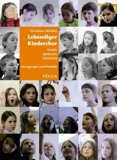 Lebendiger Kinderchor: Kreativ, spielerisch, tänzerisch. Anregungen und Modelle: Amazon.de: Christiane Wieblitz: Bücher