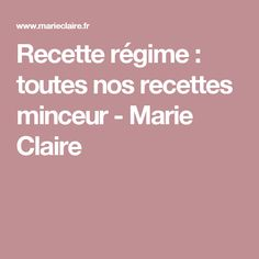 Recette régime : toutes nos recettes minceur - Marie Claire Marie Claire, Weight Loss, Eat, Decor, Healthy Recipes, Cooker Recipes, Vegetarian Recipes, Psychology, Losing Weight