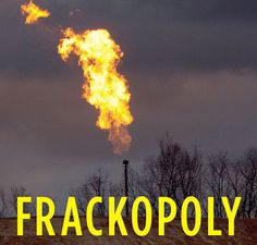 Frackopoly is a road map for the changes we need to make to create a sustainable energy future. When we started getting calls about fracking at Food