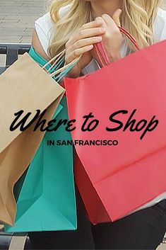 The best places to shop in San Francisco!