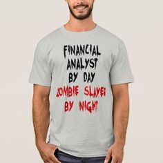 (Zombie Slayer Financial Analyst T-Shirt) #FinancialAnalysis #FinancialAnalyst #FinancialAnalysts #Funny #Humor #Joke #Occupation #Quote #Zombie is available on Funny T-shirts Clothing Store   http://ift.tt/2ebZL5t