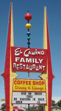 El Camino Restaurant and Lounge, Socorro, New Mexico Roadside Signs, Roadside Attractions, Station Essence, Retro Signage, Sign O' The Times, New Mexico, Mexico Food, Vintage Neon Signs, Exterior Signage