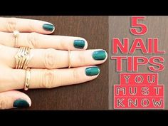 5 Nail Tips You Must Know!