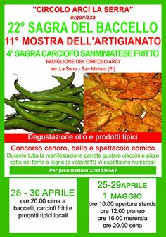 2018 - Sagra del Baccello e del Carciofo -Green Bean and Artichoke Festival, April 25 and April 28-May 1, San Miniato (Pisa), La Serra; local products and craft exhibit and sale; food booths feature local specialties; tasting of local oil and other products.
