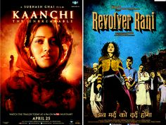With Women's Day around the corner, Bollywood is in the perfect mood to celebrate the occasion with movies, of course! The posters of two upcoming films are out and both of them are interestingly women-oriented. While Subhash Ghai's film Kaanchi is about a woman's fight against corruption, Tigmanshu Dhulia's Revolver Rani has Kangna sporting guns and playing a don.