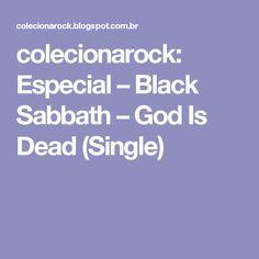 colecionarock: Especial – Black Sabbath – God Is Dead (Single)