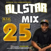 M.V.P. SOUND & REGGAETAPES.COM PRESENTS ALLSTAR MIX 25. FOR BOOKING INFO 647.219.3500 by Reggae Tapes on SoundCloud