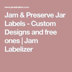 Jam & Preserve Jar Labels - Custom Designs and free ones | Jam Labelizer