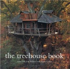 The Treehouse Book: Peter Nelson, David Larkin: Be inspired!