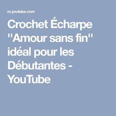 Crochet Écharpe ''Amour sans fin'' idéal pour les Débutantes - YouTube