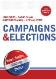 Campaigns & Elections: Rules, Reality, Strategy, Choice (2012 Election Update Edition) - http://us2016elections.com/campaigns-elections-rules-reality-strategy-choice-2012-election-update-edition/