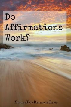 Do Affirmations Work? Studies show that they do. Learn how affirmations work and how you can make affirmations work for you.