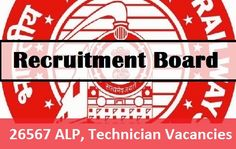 Indian Railways released RRB Recruitment 2017 for 26567 ALP, Technician Vacancies Notifcation. Apply online by check RRB Website or online portal