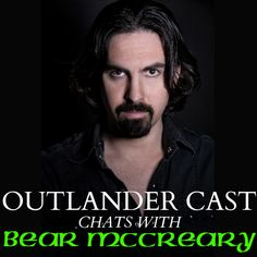 Outlander Cast with Mary and Blake: Outlander Cast Chats w/Outlander Composer: Bear McCreary - Episode 15