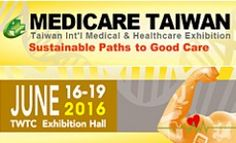 #Medicare #Taiwan 2016 is a prominent and an International Medical & #Health care #Exhibition.