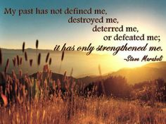 it has only STRENGTHENED me..