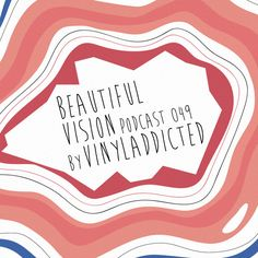 Beautiful Vision Podcast 049 by VinylAddicted by Beautiful Vision Podcast | Free Listening on SoundCloud