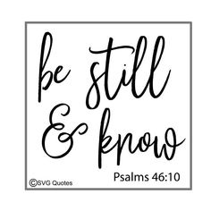 Be Still and Know SVG DXF EPS Cutting File For Cricut Explore Cricut Vinyl, Cricut Air, Fear Tattoo, Be Still Tattoo, Silhouette Cameo Projects, Vinyl Cutting, Vinyl Crafts, Cricut Explore, Shirts With Sayings