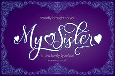 My Sister by Fontdroe on @creativemarket