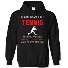 Okay I love tennis T Shirts, Hoodies, Sweatshirts. CHECK PRICE ==► https://www.sunfrog.com/LifeStyle/Okay-I-love-tennis-7165-Black-26681076-Hoodie.html?41382