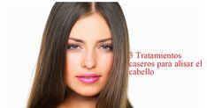 3 Tratamientos caseros para alisar el cabello rápidamente
