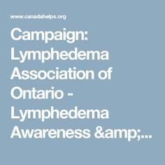 Campaign: Lymphedema Association of Ontario - Lymphedema Awareness & Charity Walk 2017 - Amedina - CanadaHelps