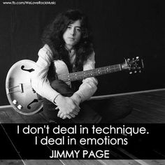 Jimmy Page (which is why he's the greatest...)- EXACTLY what I focus on while writing