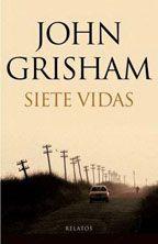 DESEMBRE 2013: Siete vidas / John Grisham