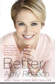 """Better by Amy Robach, Click to Start Reading eBook, NATIONAL BESTSELLER""""I have breast cancer."""" When Good Morning America anchor Amy Robach revealed her s"""