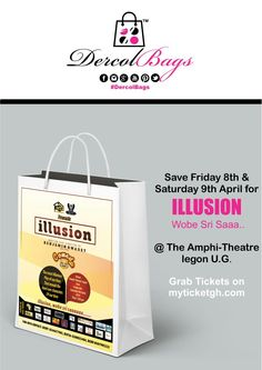 """I can't wait to laugh and laugh and cry ...save Friday 8th and Saturday 9th April, 2016 For """"ILLUSION"""" @ The Amphi-Theatre, University of Ghana. #DercolBags is representing what are u waiting for grab a ticket at myticketgh.com.   who knows? u might be part of those that will go home with this DercolBags with some goodies from Sponsors University Of Ghana, Branded Bags, Gift Bags, Ticket, Cry, Illusions, Theatre, Waiting, Goodies"""