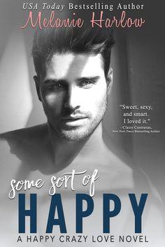 Some Sort of Happy (Happy Crazy Love #1) by Melanie Harlow