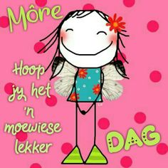 Good Morning Wishes, Morning Messages, Sunday Morning, Morning Coffee, Lekker Dag, Afrikaanse Quotes, Goeie More, Words, Anime