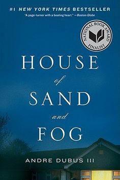 "House of Sand and Fog. Slow read......i HATE when the main female characters are pathetic and weak ..tell me why again this was an ""Oprah"" pick???"