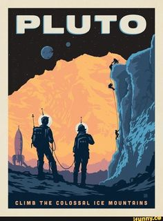 Pluto: Ice Mountain Climbing by the Anderson Design Group Illustration Design Graphique, Space Illustration, Old Poster, Posters Vintage, Aesthetic Space, New Retro Wave, Vintage Space, Vintage Ski, Vintage Travel