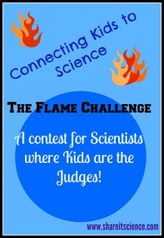 Pathways to Science: The Flame Challenge. A contest for scientists where kids are the judges! Elementary Science Experiments, Easy Science Experiments, Science Activities For Kids, Teaching Science, Steam Activities, Kid Science, Science Ideas, Physical Science, Homeschool Science Curriculum