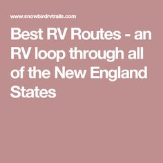 Best RV Routes - an RV loop through all of the New England States