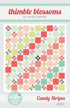 """Candy Stripes pattern #204 64"""" x 70"""" quilt Materials Needed: * 4 Moda Treats or 1 Layer Cake * 1 red fat quarter for stars * 1/2 yard each of 6 different color stripe fabrics (red, pink, green, red/pi"""