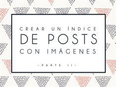 Cómo crear un índice de posts con imágenes - parte II -